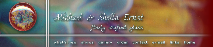 Michael & Sheila Ernst - finely crafted glass